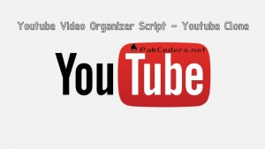 Youtube Video Organizer Script Youtube Clone -pakcoders